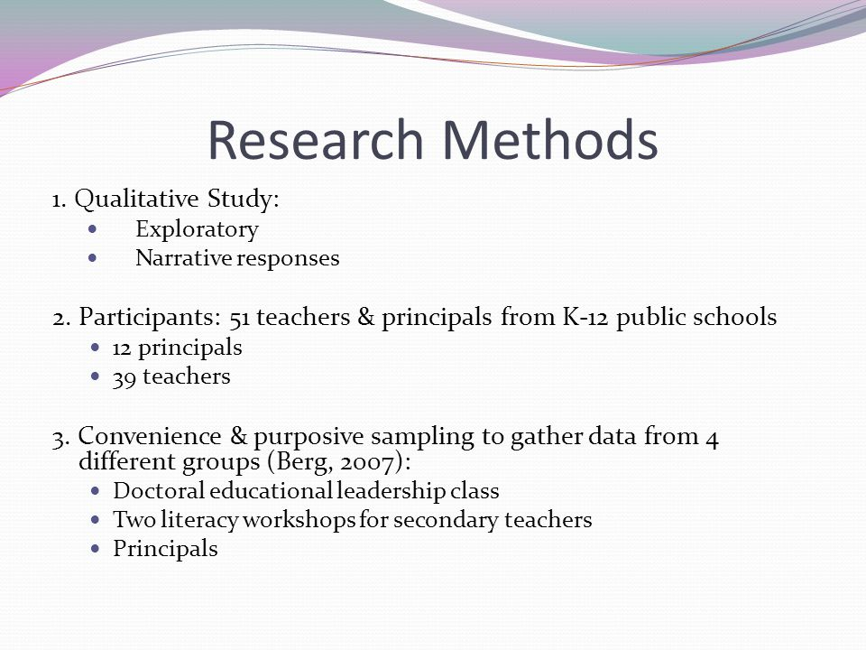 Research Methods 1.Qualitative Study: Exploratory Narrative responses 2.