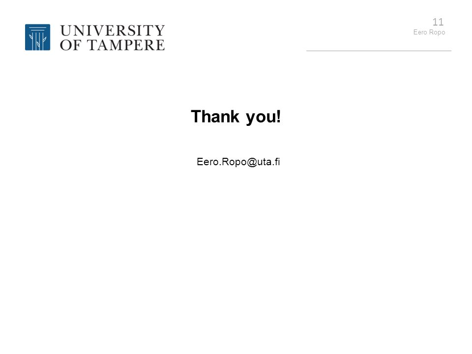 Eero Ropo 11 Thank you! Eero.Ropo@uta.fi