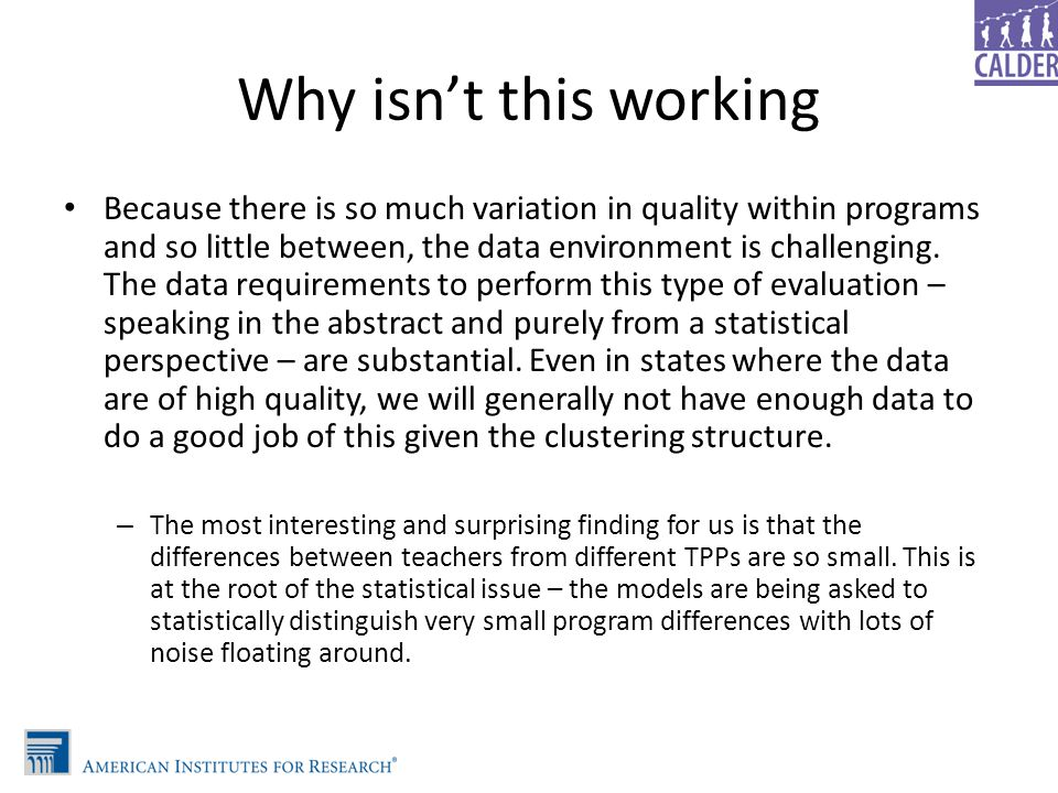 Why isn't this working Because there is so much variation in quality within programs and so little between, the data environment is challenging. The d