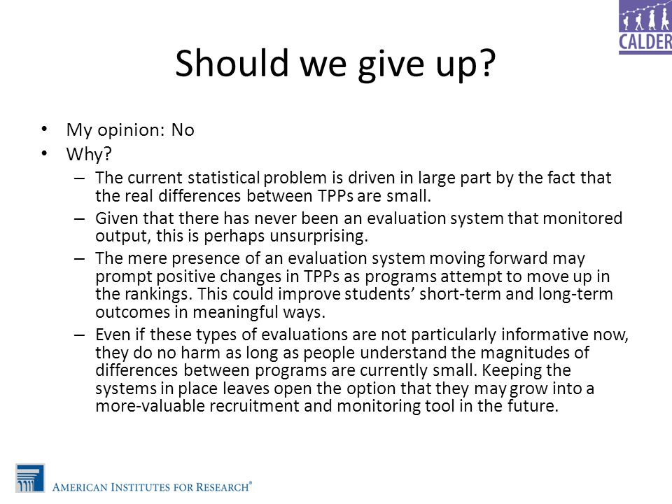 Should we give up? My opinion: No Why? – The current statistical problem is driven in large part by the fact that the real differences between TPPs ar
