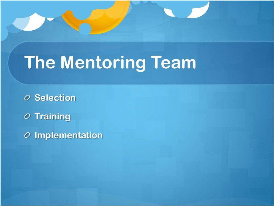 The Mentoring Team SelectionTrainingImplementation