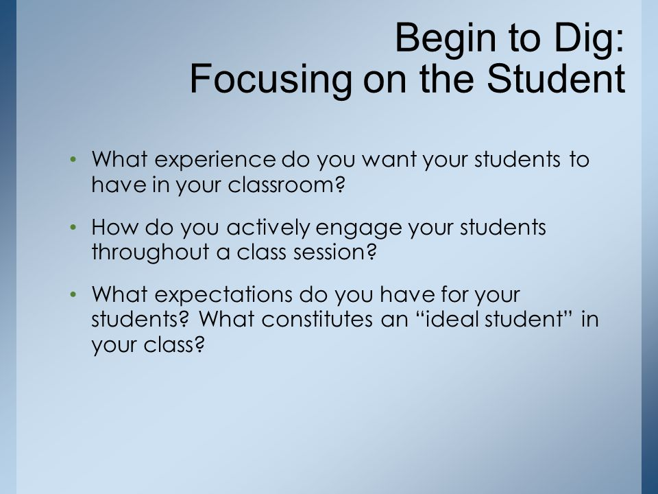 What experience do you want your students to have in your classroom? How do you actively engage your students throughout a class session? What expecta