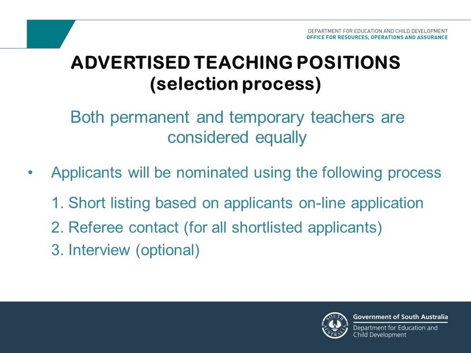 ADVERTISED TEACHING POSITIONS (selection process) Both permanent and temporary teachers are considered equally Applicants will be nominated using the