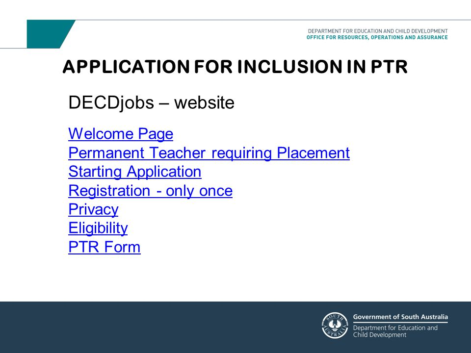 APPLICATION FOR INCLUSION IN PTR DECDjobs – website Welcome Page Permanent Teacher requiring Placement Starting Application Registration - only once P