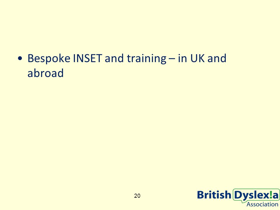 Bespoke INSET and training – in UK and abroad 20