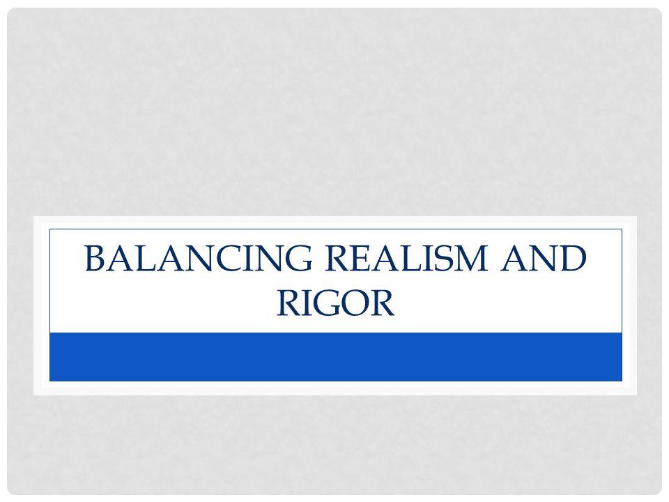 BALANCING REALISM AND RIGOR