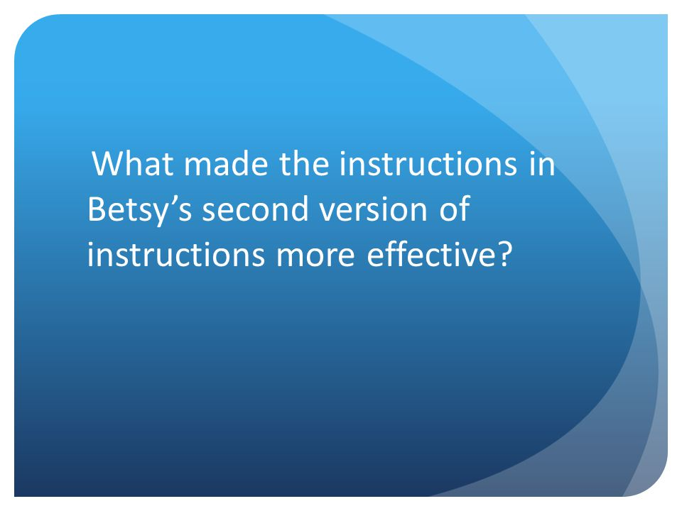 What made the instructions in Betsy's second version of instructions more effective?