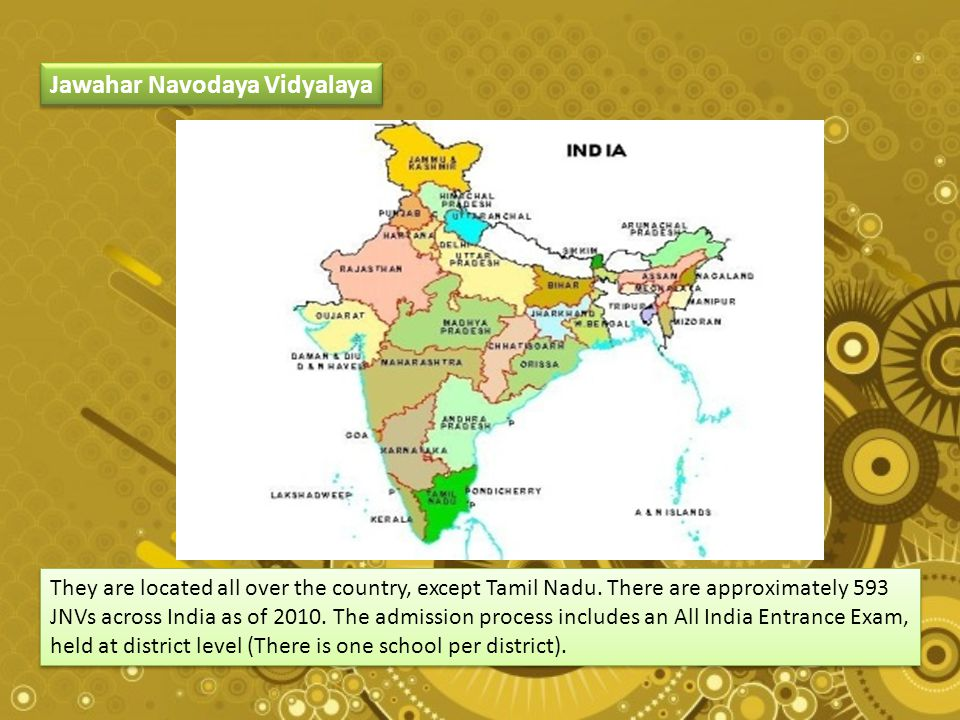 They are located all over the country, except Tamil Nadu.