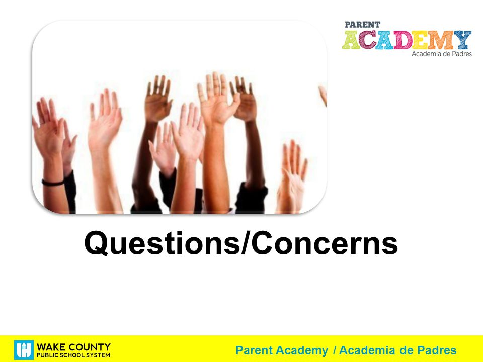 Parent Academy / Academia de Padres Questions/Concerns