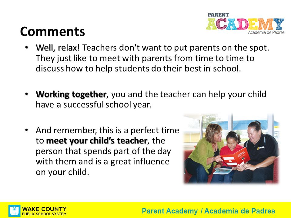 Parent Academy / Academia de Padres Comments Well, relax Well, relax.