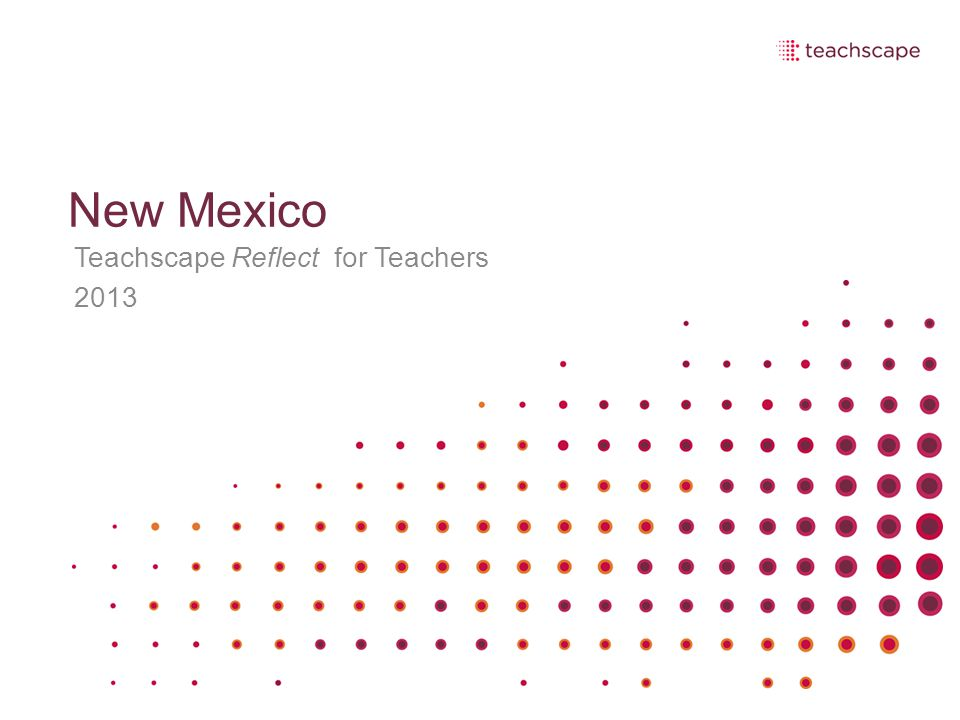 New Mexico Teachscape Reflect for Teachers 2013