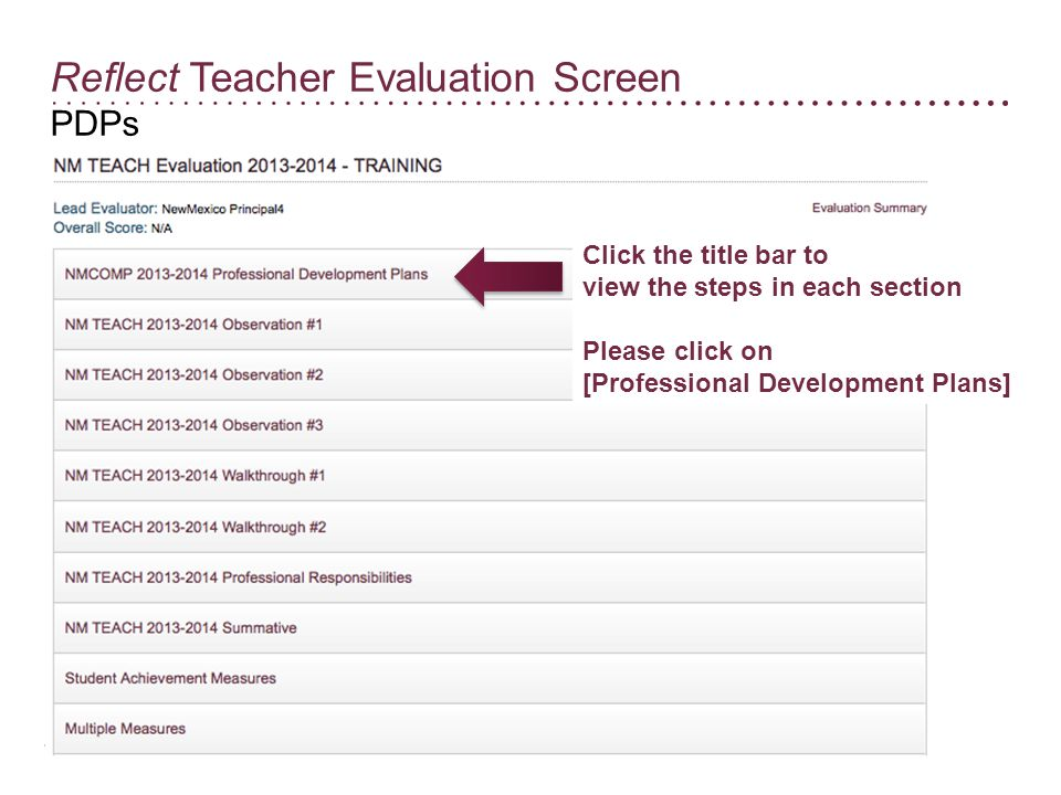 Reflect Teacher Evaluation Screen PDPs Click the title bar to view the steps in each section Please click on [Professional Development Plans]