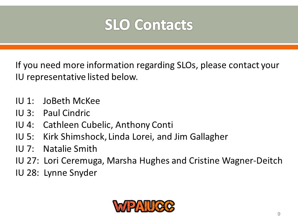 If you need more information regarding SLOs, please contact your IU representative listed below.