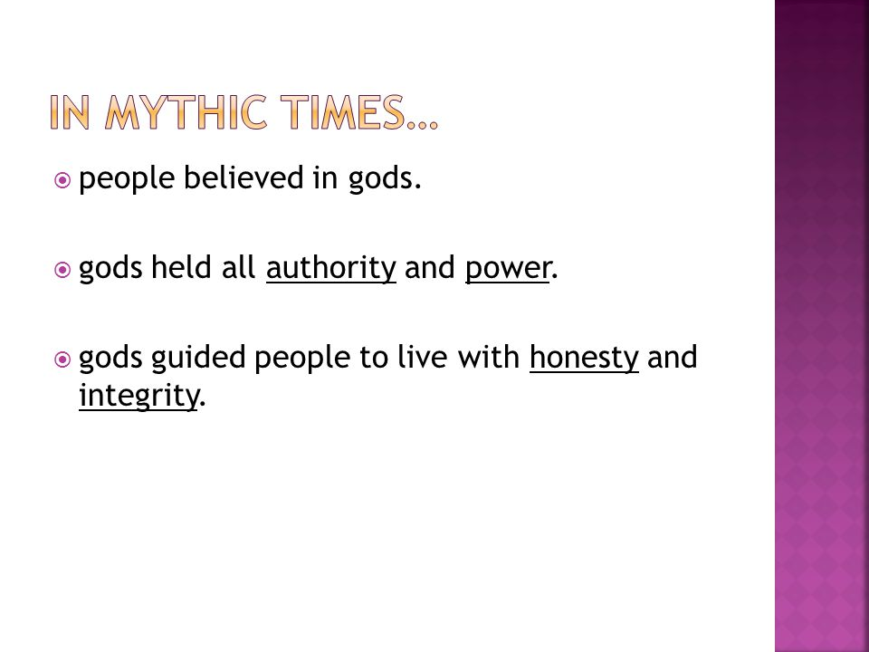  people believed in gods.  gods held all authority and power.