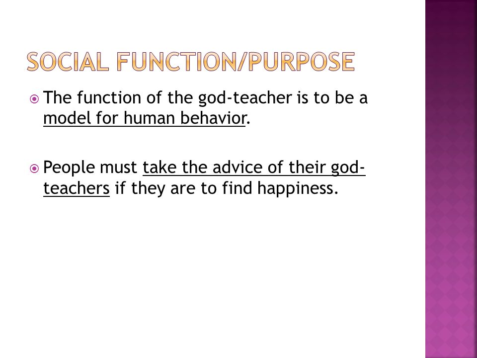  The function of the god-teacher is to be a model for human behavior.