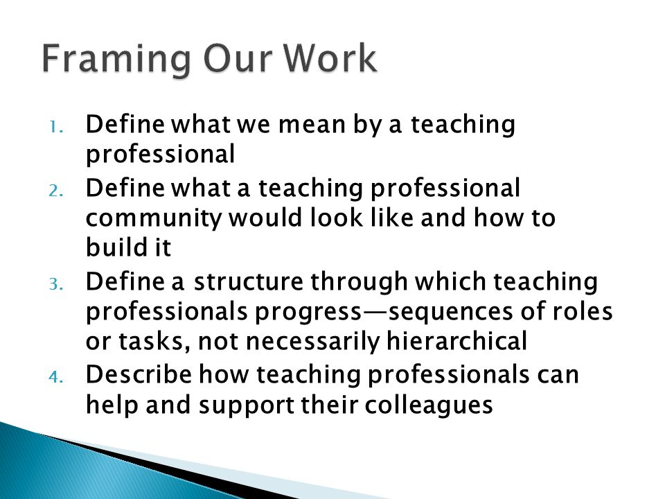 1. Define what we mean by a teaching professional 2.