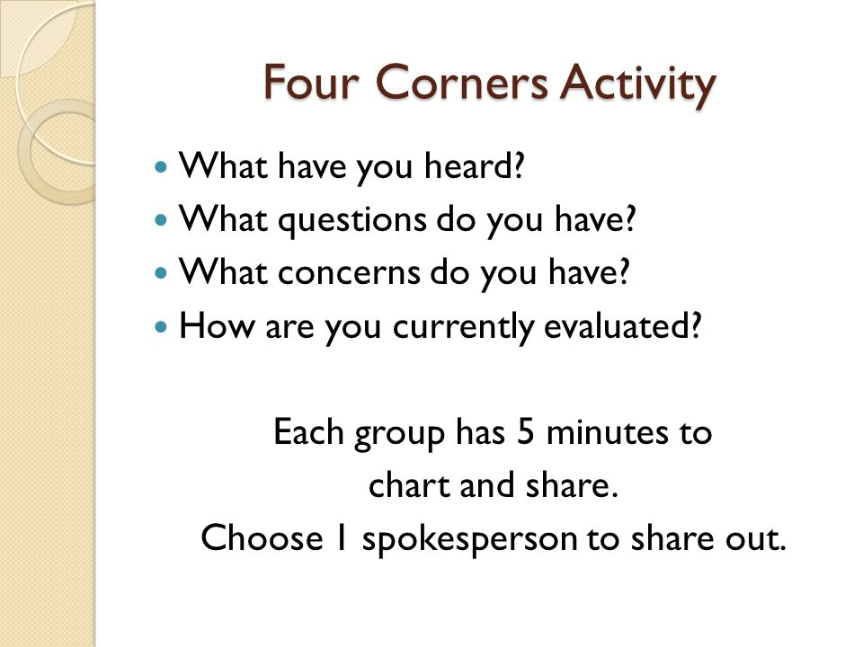 Four Corners Activity What have you heard. What questions do you have.
