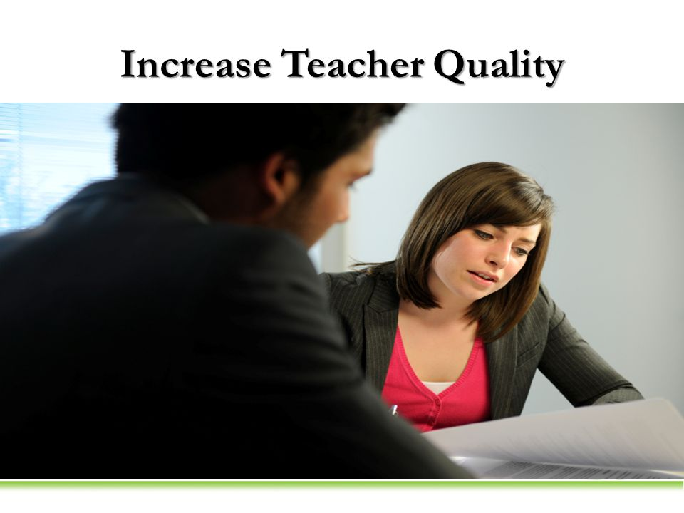 Increase Teacher Quality