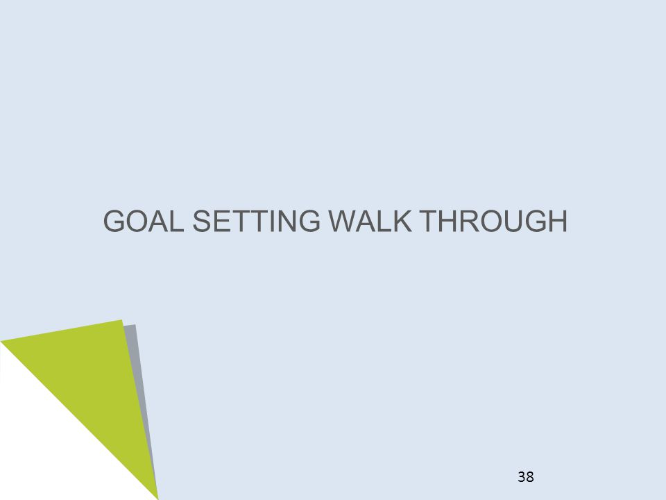 GOAL SETTING WALK THROUGH 38