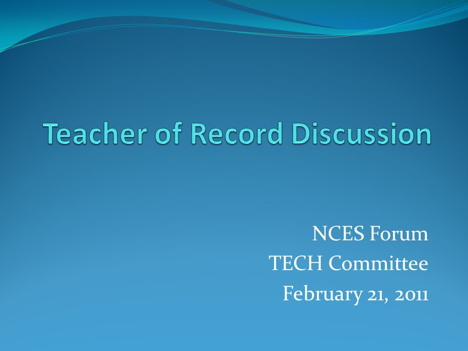 NCES Forum TECH Committee February 21, 2011