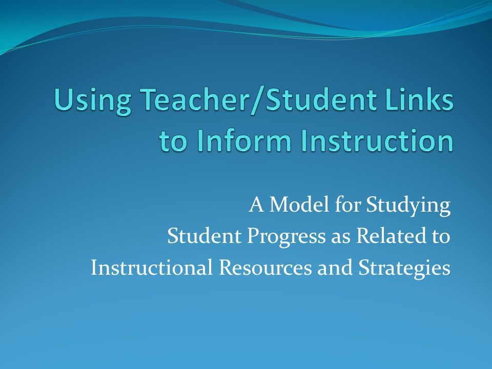 A Model for Studying Student Progress as Related to Instructional Resources and Strategies