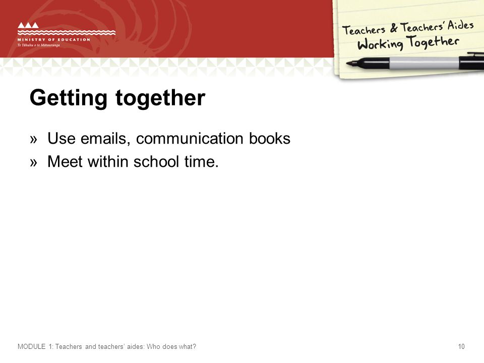 Getting together »Use emails, communication books »Meet within school time.