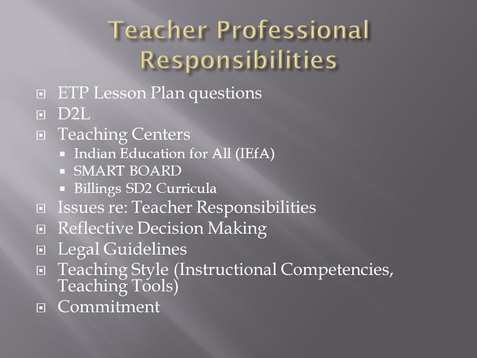  The teacher must be a REFLECTIVE decision maker.