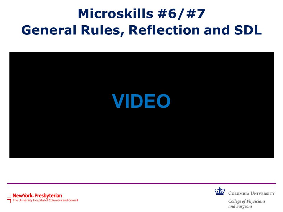 Microskills #6/#7 General Rules, Reflection and SDL What did the learner do well.
