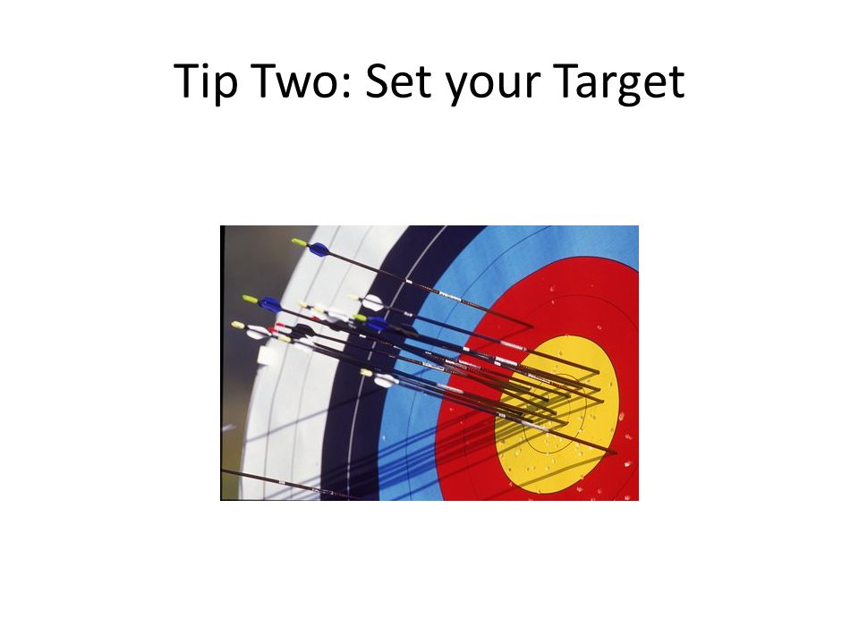 Tip Two: Set your Target