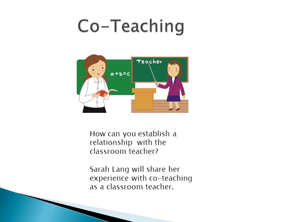 How can you establish a relationship with the classroom teacher.