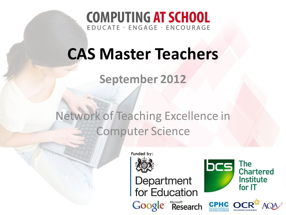 CAS Master Teachers September 2012 Network of Teaching Excellence in Computer Science