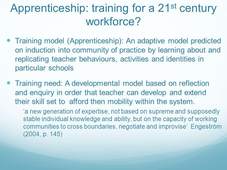 Apprenticeship: training for a 21 st century workforce.