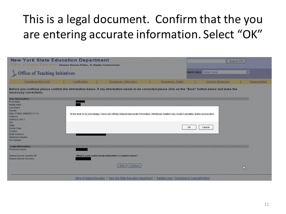 This is a legal document. Confirm that the you are entering accurate information. Select OK 11