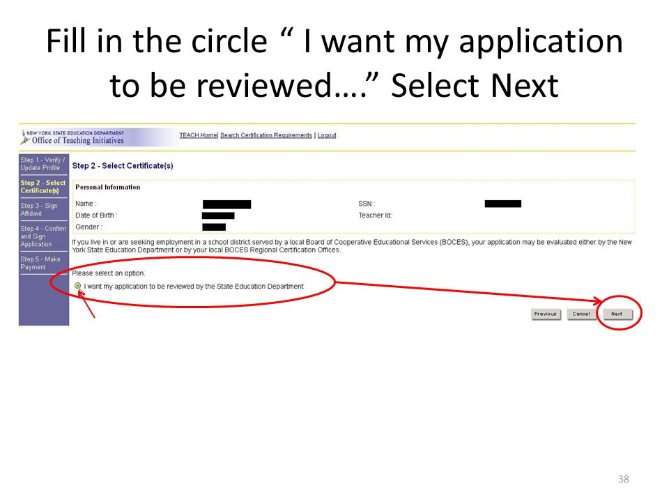 Fill in the circle I want my application to be reviewed…. Select Next 38
