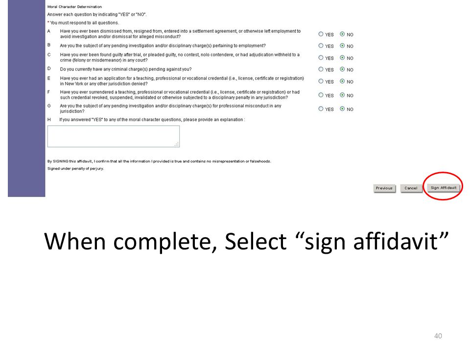 40 When complete, Select sign affidavit