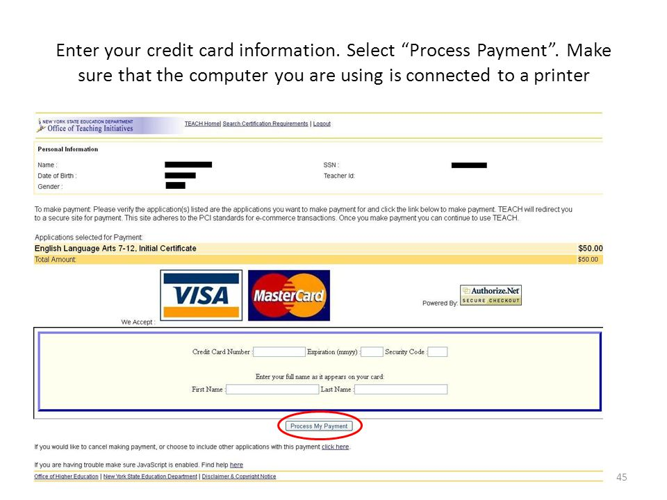 Enter your credit card information. Select Process Payment .