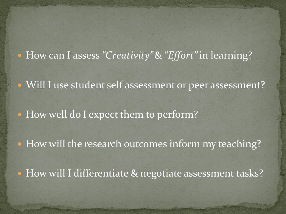 How can I assess Creativity & Effort in learning.