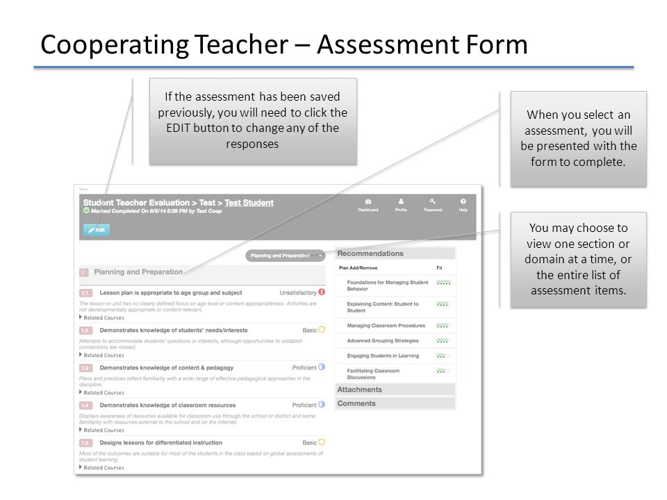 Cooperating Teacher – Assessment Form When you select an assessment, you will be presented with the form to complete. You may choose to view one secti