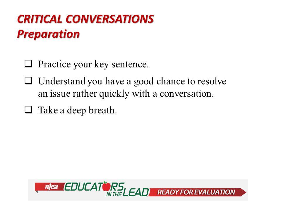CRITICAL CONVERSATIONS Preparation  Practice your key sentence.