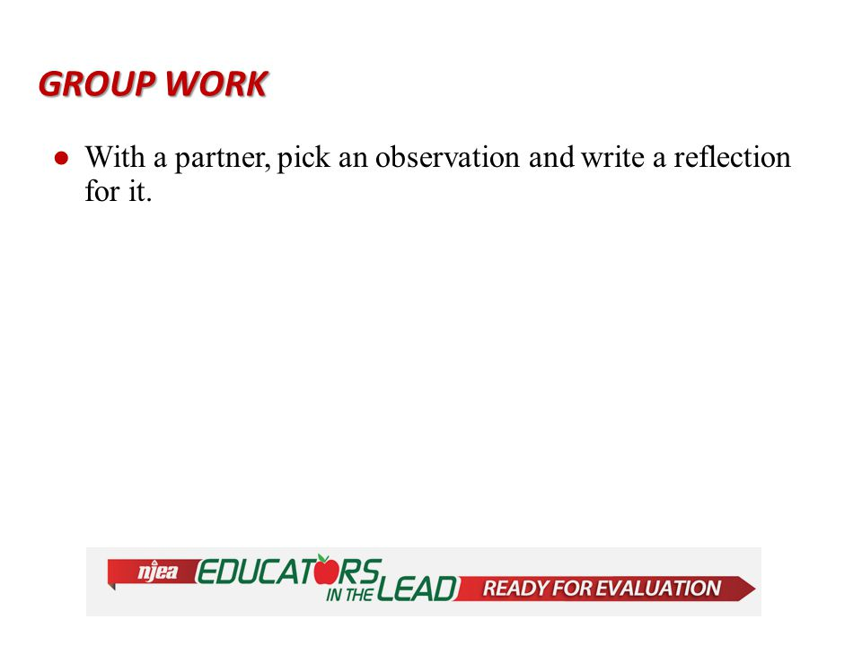 ●With a partner, pick an observation and write a reflection for it. GROUP WORK