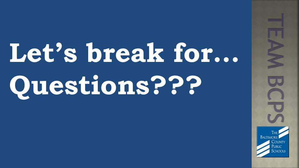 Let's break for… Questions