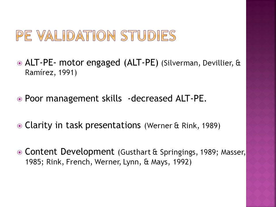  ALT-PE- motor engaged (ALT-PE) (Silverman, Devillier, & Ramírez, 1991)  Poor management skills -decreased ALT-PE.