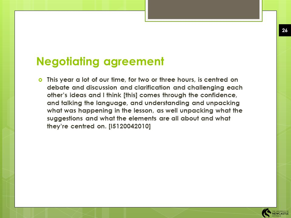 26 Negotiating agreement  This year a lot of our time, for two or three hours, is centred on debate and discussion and clarification and challenging
