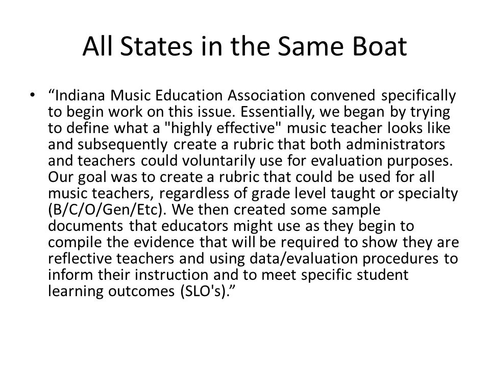 All States in the Same Boat Indiana Music Education Association convened specifically to begin work on this issue.