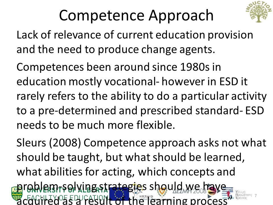 Competence Approach Lack of relevance of current education provision and the need to produce change agents.