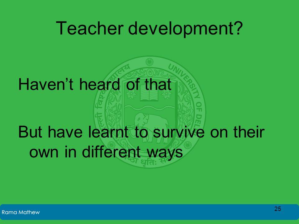 Teacher development.