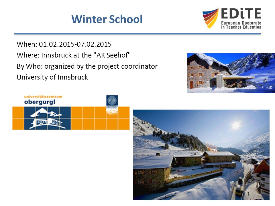 Winter School When: 01.02.2015-07.02.2015 Where: Innsbruck at the