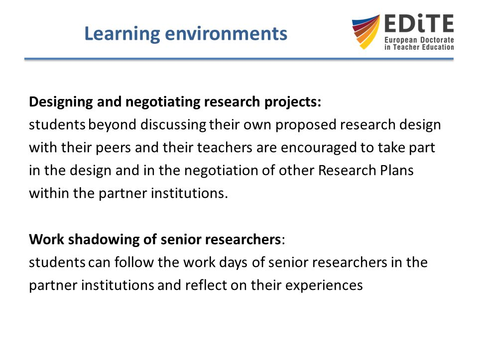 Learning environments Designing and negotiating research projects: students beyond discussing their own proposed research design with their peers and