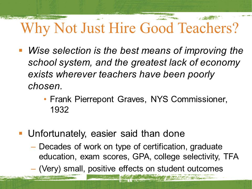 Why Not Just Hire Good Teachers.