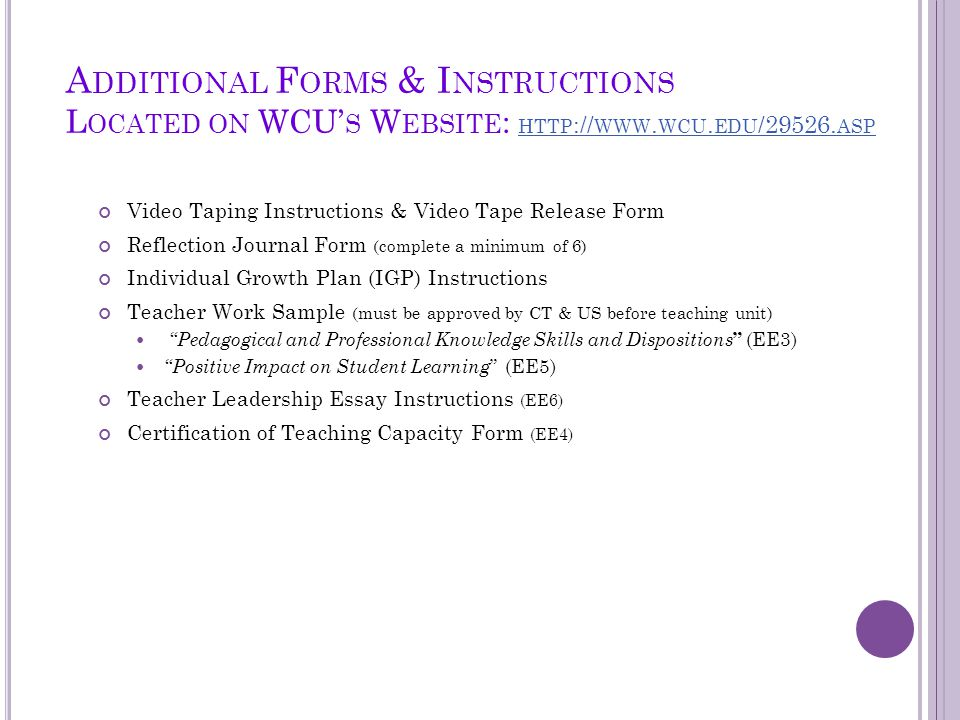 A DDITIONAL F ORMS & I NSTRUCTIONS L OCATED ON WCU' S W EBSITE : HTTP :// WWW. WCU. EDU /29526. ASP HTTP :// WWW. WCU. EDU /29526. ASP Video Taping In